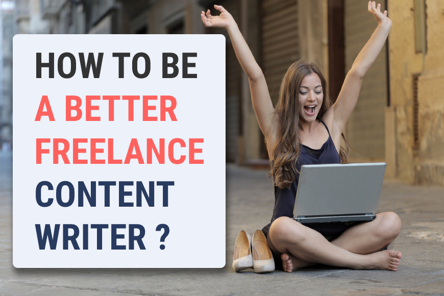 Guide to be a Better Freelance Content Writer