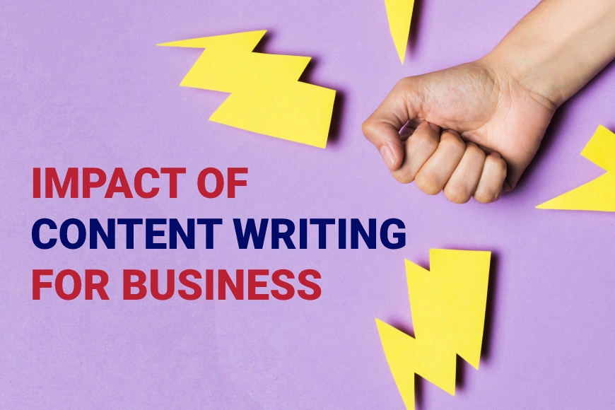 Why do any business need content writing? What's the impact?