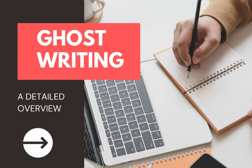 Detailed Overview on Ghostwriting Services