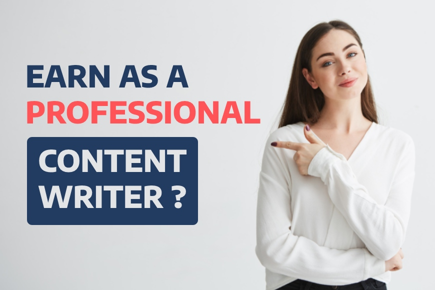 Various ways you can earn as a Professional Content Writer in India