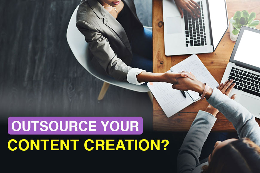 Why Should You Outsource Your Content Creation?